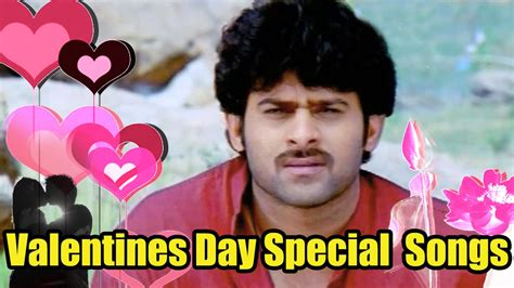 special songs valentines day special songs yevaro choodali prabhas