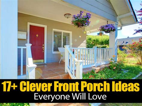 17 Clever Front Porch Ideas Everyone Will Love