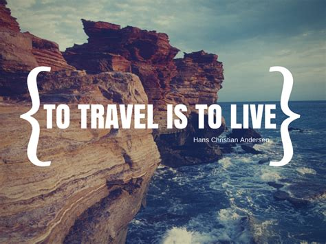 Is To by Traveling Live To Travel Is To