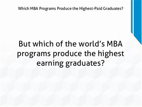Highest Paying Government For Mba Graduates by Which Mba Programs Produce The Highest Paid Graduates