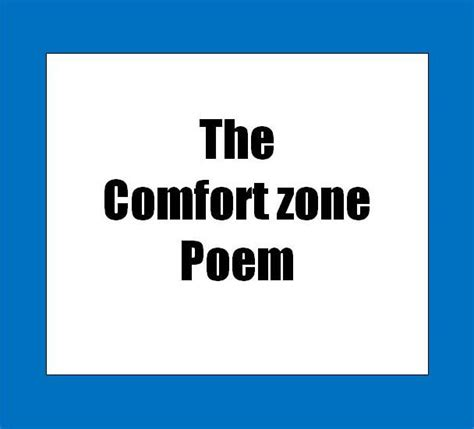 my comfort zone poem the comfort zone poem tony brassington