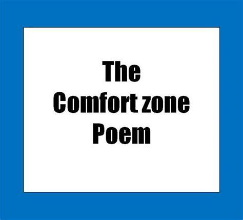 comfort zone poem the comfort zone poem tony brassington
