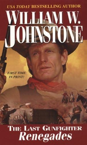 black renegades books renegades last gunfighter book 12 by william w johnstone