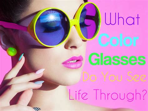 what do color what color glasses do you see through