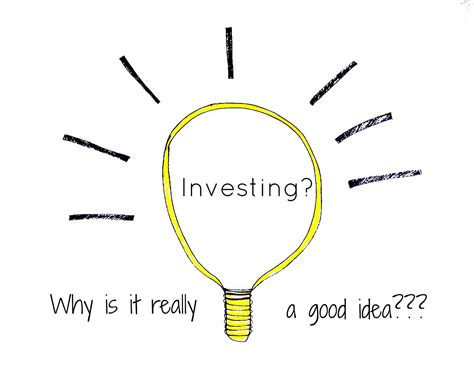 is it a idea to why do think investing is a idea
