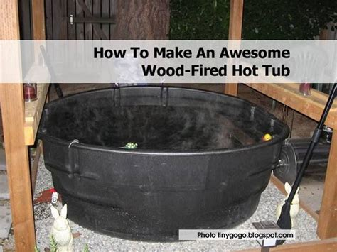 Home Spa Bathtub How To Make An Awesome Wood Fired Tub