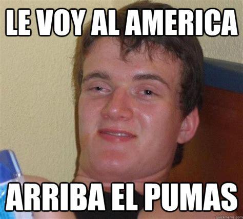 Memes America Pumas - 10 guy memes quickmeme