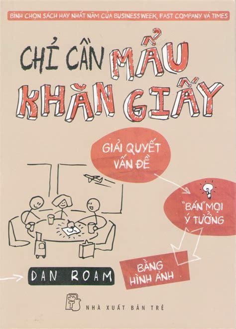 the back of the napkin expanded edition solving 10 điều răn cho tư duy thị gi 225 c