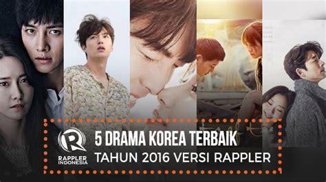 film korea terbaik sepanjang tahun 5 drama korea terbaik tahun 2016 versi rappler