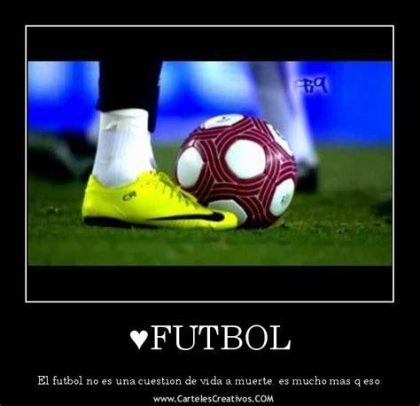 imagenes para whatsapp futbol que es el futbol de carteles creativos desmotivaciones