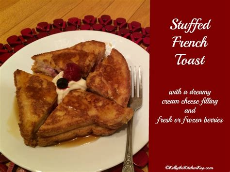 stuffed french toast recipe with a dreamy filling kelly