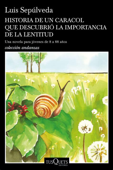 historia de un caracol que descubri 243 la importancia de la lentitud planeta de libros