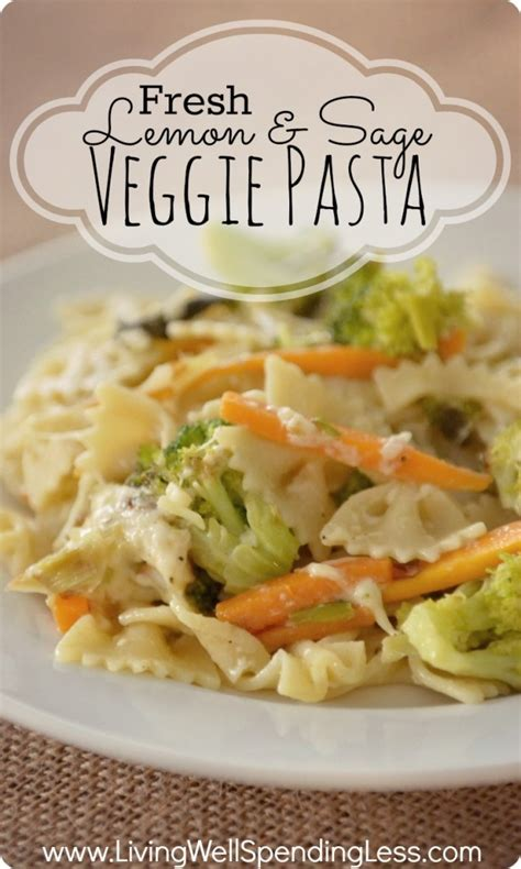 fresh lemon sage veggie pasta living well spending less 174