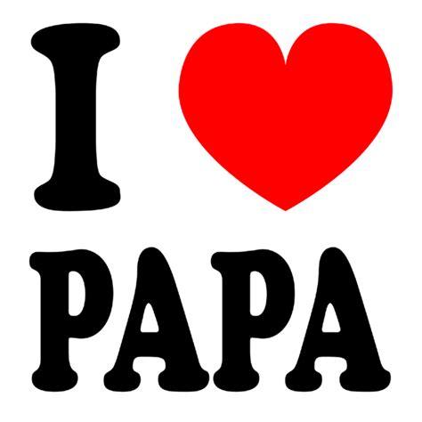 papa i you i papa clipart
