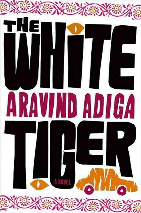 The White A Novel the white tiger by aravind adiga book review this is