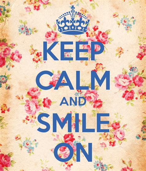 imagenes de keep calm and smile keep calm and smile on poster el baul de la mary keep