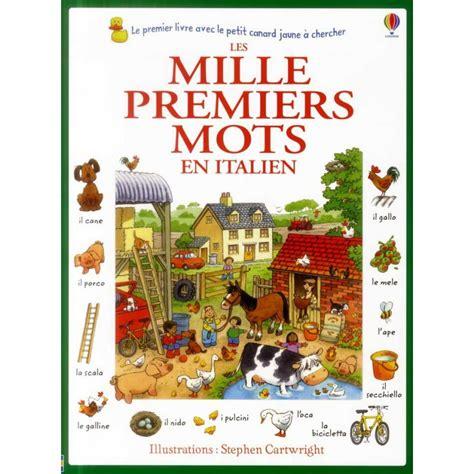 les mille premiers mots les mille premiers mots en italien version 2014 enfantilingue