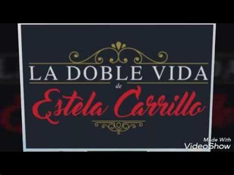 la doble vida de 8416223149 erika buenfil en la doble vida de estela carrillo youtube