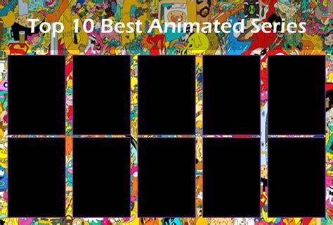 best animated series top 10 best animated series template by air30002 on deviantart