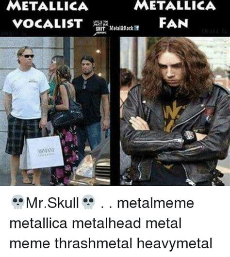 Metallica Meme - metallica metallica fan vocalist life is too metal rock