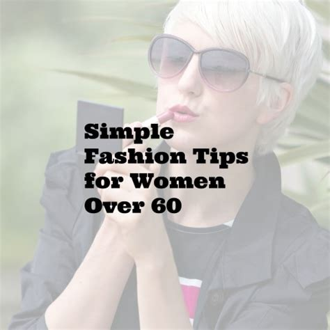 basic wardrobe women over 60 simple fashion tips for women over 60life after 60