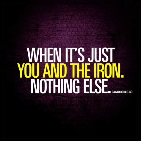 you iron when it s just you and the iron nothing else quotes
