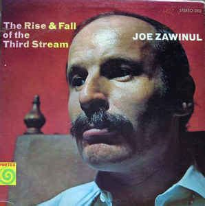 the rise the fall joe zawinul the rise fall of the third stream at discogs