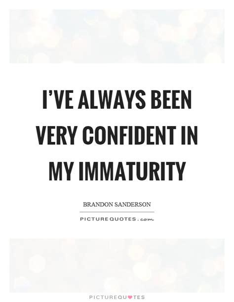 Quotes On Immaturity immaturity quotes immaturity sayings immaturity