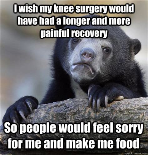 Knee Surgery Meme - funny memes about recovery pictures to pin on pinterest