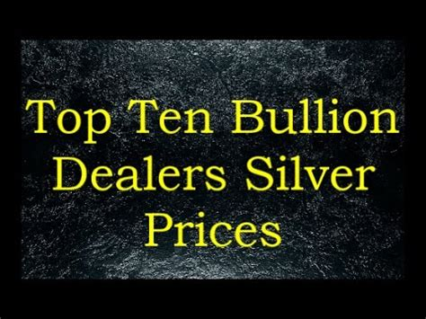 best silver dealers top ten bullion dealers silver prices 7 may 2017 ver 2