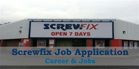 screwfix jobs screwfix job application form 2019 job application center