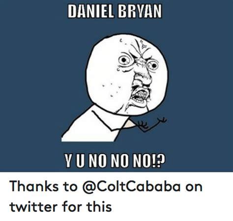 Daniel Bryan No Meme - daniel bryan yu no no no thanks to on twitter for this