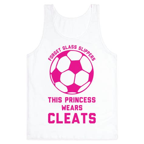 forget the glass slippers this princess wears soccer cleats forget glass slippers this princess wears cleats tank