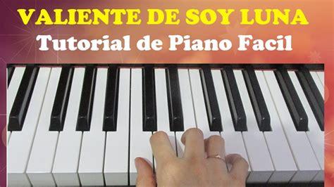 tutorial piano como zaqueo como tocar valiente de soy luna piano tutorial f 225 cil