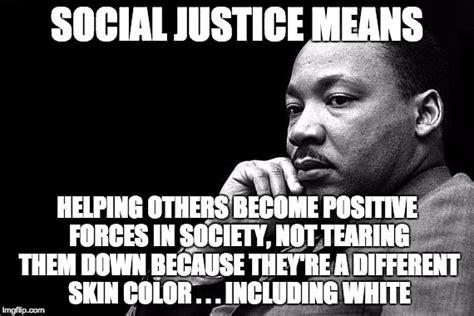 Social Justice Warrior Meme - mlk imgflip