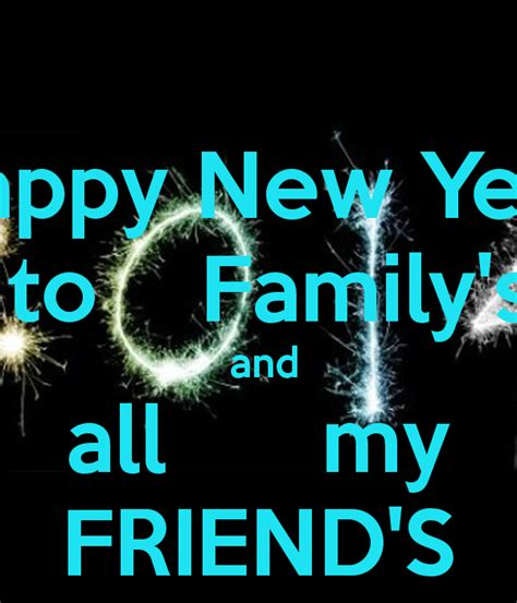 happy new year to family s and all my friend s keep calm