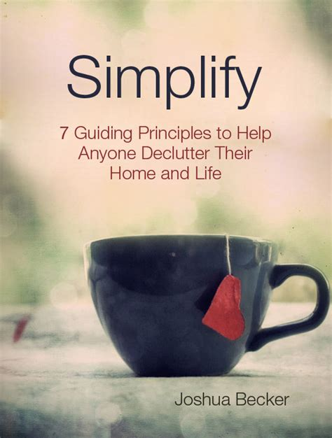 simplify your home an interview with joshua becker from becoming minimalist
