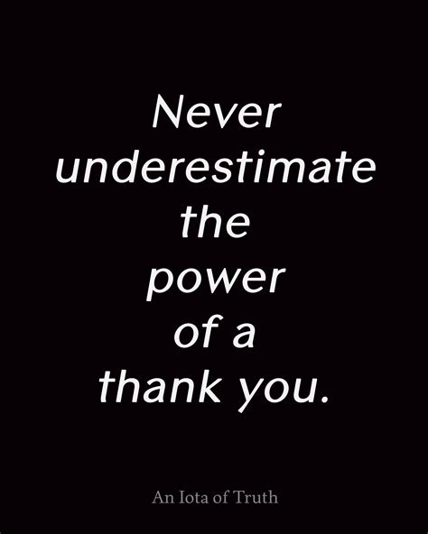 Never underestimate the power of a thank you