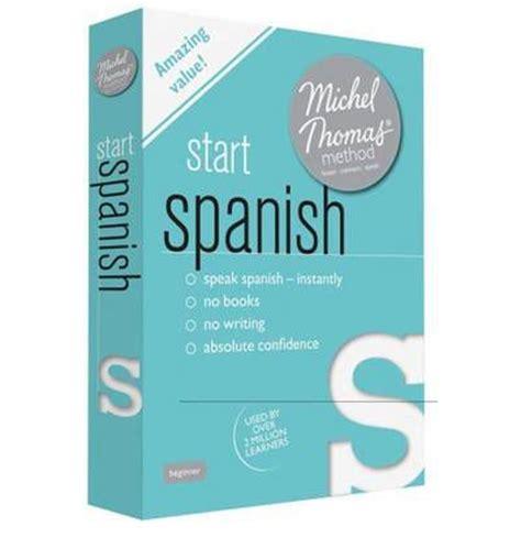 start spanish learn spanish 1444133047 start spanish learn spanish with the michel thomas method michel thomas 9781444133042