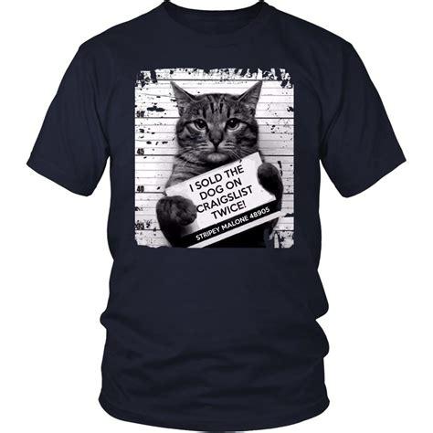 T Shirt I Cats cats t shirt i sold the on craigslist