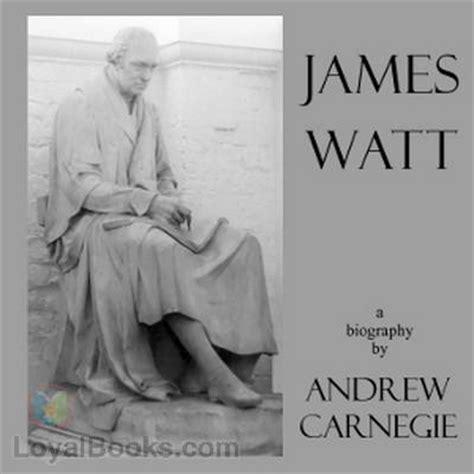 james watt biography in marathi language james watt by andrew carnegie free at loyal books