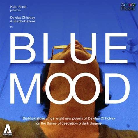 Blue Mood blue mood all songs or listen free saavn