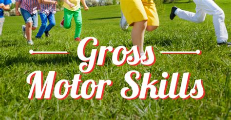 gross motor child development child development gross motor skills country home