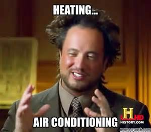 Air Conditioning Meme - heating and air conditioning
