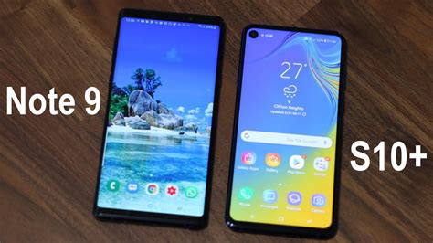 Samsung Galaxy Note 9 Vs 10 Plus by Samsung Galaxy Note 9 Vs Samsung Galaxy S10 Plus Should You Upgrade