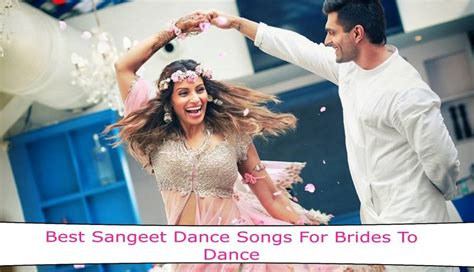 Wedding Songs List For Sangeet by List Of Sangeet Songs For Brides Let