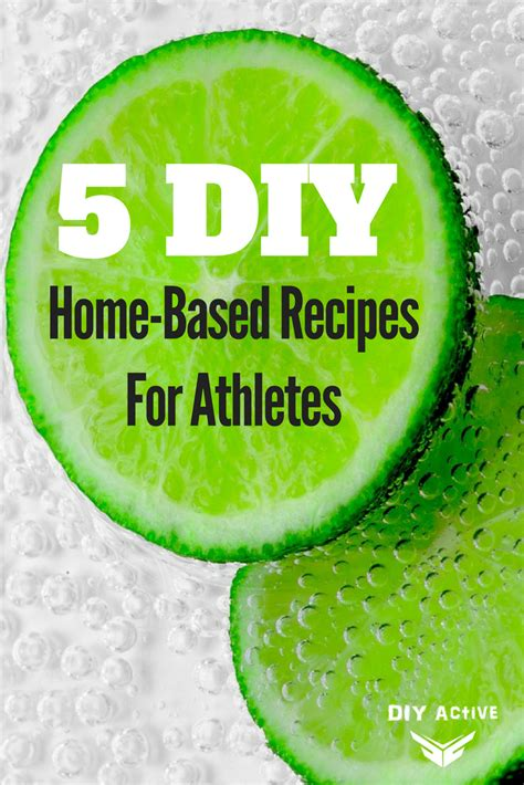home based 5 diy home based recipes for athletes diy active