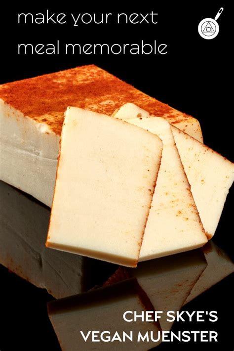 chef skyes vegan muenster recipe vegan cheese recipes