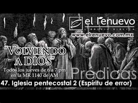 predicas rompiendo limites 47 youtube pr 233 dicas iglesia pentecostal 2 esp 237 ritu de error