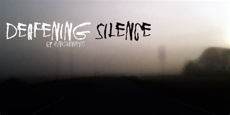 deafening silence font